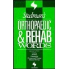 Stedman's orthopaedic & rehab words