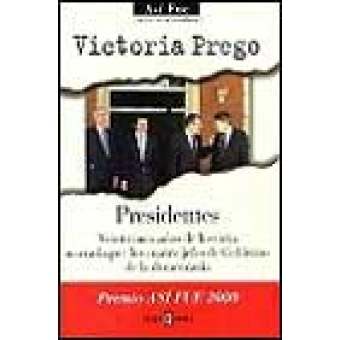 Presidentes. Veinticinco años de historia narrada por los cuatro jefes