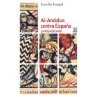 Al-Andalus contra España. La forja del mito