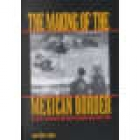 The making of the mexican border (State, capitalism, and society in Nuevo León, 1848-1910)