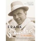 Frank Sinatra. El álbum. Fotografías, recuerdos y música de la colección privada de la familia Sinatra