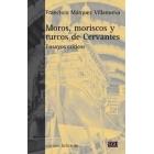 Moros, moriscos y turcos de Cervantes