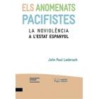 Els anomenats pacifistes. La noviolència a l'estat espanyol
