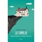 La familia: comprensión dinámica e intervenciones terapeuticas