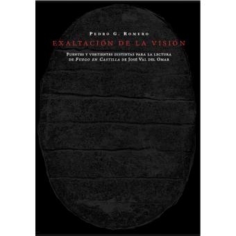 Exaltación de la visión. Fuentes y vertientes distintas para la lectura de Fuego en Castilla de José Val del Omar