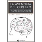 La aventura del cerebro : Viajando por la mente