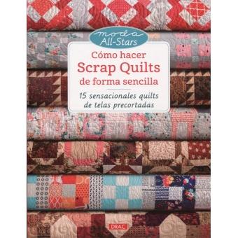 Cómo hacer Scarp Quilts de foma sencilla. 15 sensacionales quilts de telas precortadas