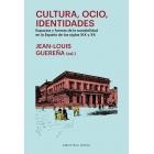 Cultura, ocio, identidades. Espacios y formas de la sociabilidad en la España de los siglos XIX y XX