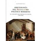 Arqueología del pluralismo político moderno. El concepto de partido en España (1780-1868)