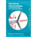 Narrativas transmediales. La metamorfosis del relato en los nuevos medios digitales