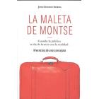 La maleta de Montse. Cuando la política se da de bruces con la realidad. Vivencias de una concejala