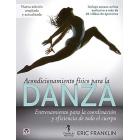 Acondicionamiento físico para la danza. Entrenamiento para la coordinación y eficiencia de todo el cuerpo