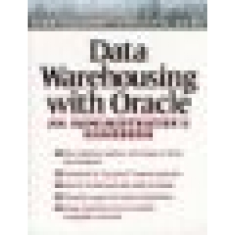 Data Warehousing with Oracle. An administrator's Handbook