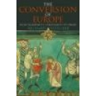The conversion of Europe. From paganism to christianity 371-1386 AD