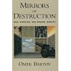 Mirrors of destruction (War, genocide, and modern identity)