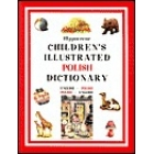 Hippocrene children's illustrated Polish Dictionary.English-Polish, Polish-English