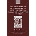The presentation of authorship in medieval german narrative literature (1220-1290)