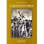 La Revolución  liberal (Congreso sobre La Revolución liberal española en su diversidad peninsular e insular y americana, Madrid, abril de 1999)