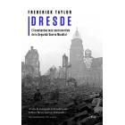 Dresde. El bombardeo más controvertido de la Segunda Guerra Mundial