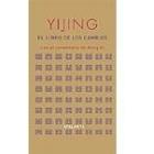 Yijing: El libro de los cambios (con el comentario de Wang Bi) (I Ching)