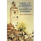 Wadi as o Guadix. A la sombra de la mezquita