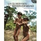 Los guardianes de la biodiversidad