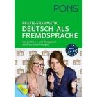 PONS Praxis-Grammatik Deutsch als Fremdsprache. Das große Lern- und Übungswerk (Mit extra Online-Übungen)