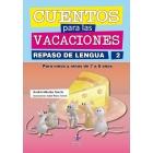 Cuentos para las vacaciones. Repaso de lengua 2 (5-7 años)