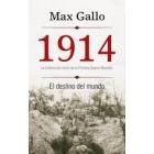 1914. El destino del mundo.  La historia del inicio de la Primera Guerra Mundial