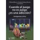 Cuando el juego no es juego ¿es una adicción? Investigaciones clínicas.