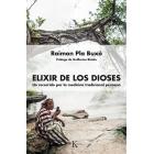 Elixir de los dioses. Un recorrido por la medicina tradicional peruana