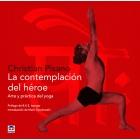 La contemplación del héroe. Arte y práctica del yoga