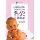 Los mil primeros dias de la vida de tu hijo. Desde la concepción hasta los tres años