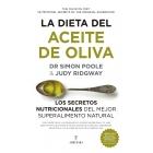 La dieta del aceite de oliva. Los secretos nutricionales del mejor superalimento natural