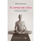 El espejo del yoga. El despertar de la inteligencia del cuerpo y de la mente