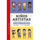 Niños artistas. Historias verdaderas de la infancia de los grandes creadores