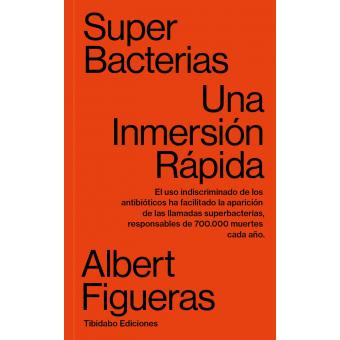 Superbacterias. Una inmersión rápida