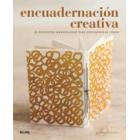 Encuadernación creativa. 15 proyectos maravillosos para encuadernar libros