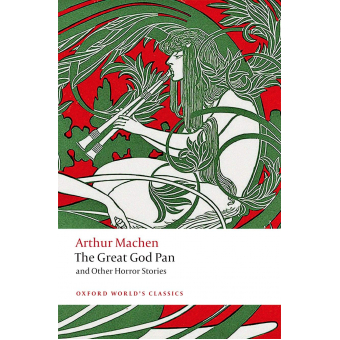 The Great God Pan and Other Horror Stories (Oxford World's Classics)