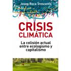 Crisis climática. La colisión actual entre ecologismo y capitalismo