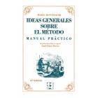 María Montessori. Ideas generales sobre el método : Manual práctico