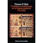 Cristianos y musulmanes en la España medieval (711-1250)
