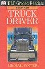 Truck Driver. Beginner (ELT Graded Readers)