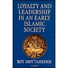 Loyalty and leadersihip in an early islamic society