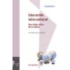 Educación intercultural. Una visión crítica de la cultura
