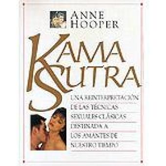 Kama Sutra. Una reinterpretación de las técnicas sexuales clásicas destinada a los amantes de nuestro tiempo