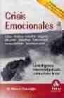 Crisis Emocionales. La inteligencia emocional aplicada a situaciones límite