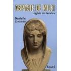 Aspasie de Milet, égérie de Périclès: histoire d'une femme, histoire d'un mythe