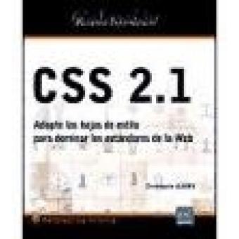 CSS. 2.1 Adopte las hojas de estilo para dominar los estándares de la web