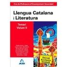 Cos de Professors d'Ensenyament Secundari. Llengua Catalana y Literatura. Temari. Volumen II